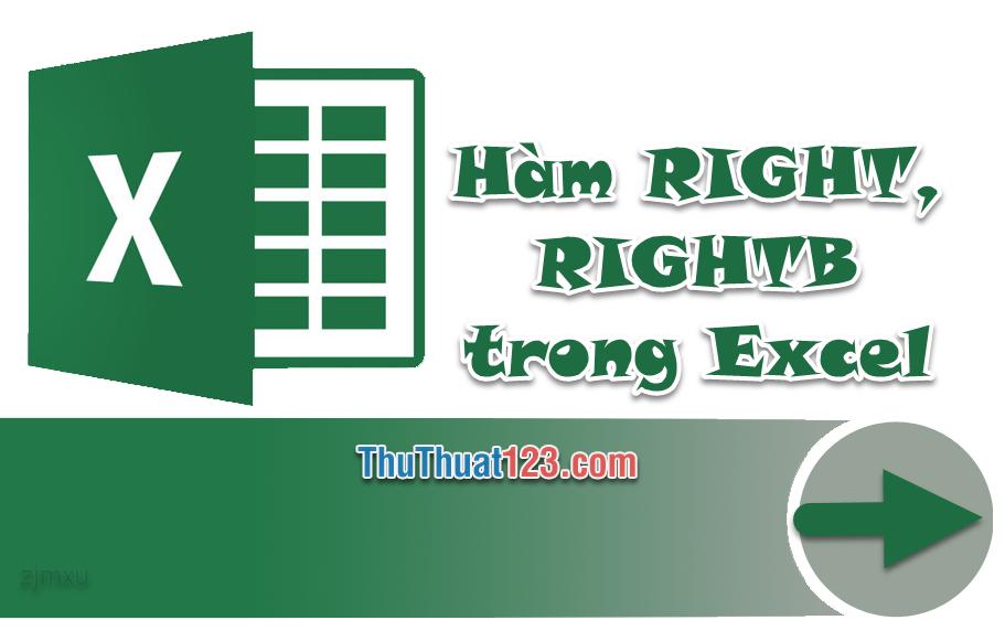 Cách lấy, trích xuất các ký tự ở ngoài cùng bên trái bằng hàm RIGHT, RIGHTB trong Excel