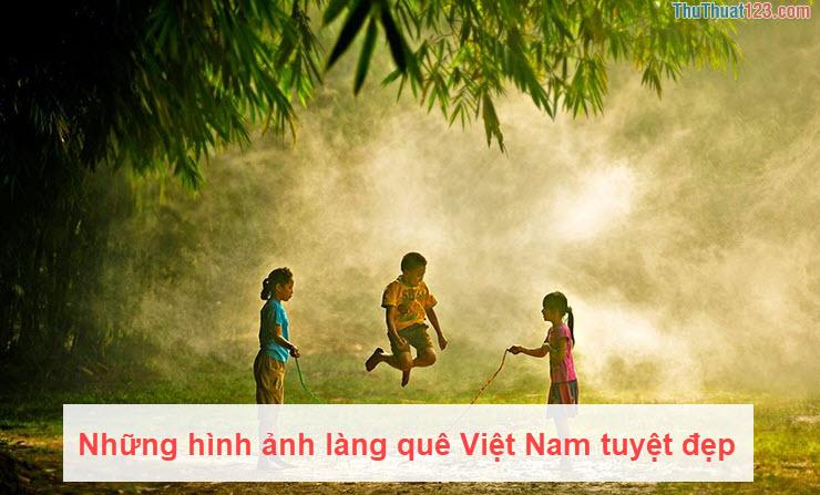 Những hình ảnh làng quê Việt Nam tuyệt đẹp