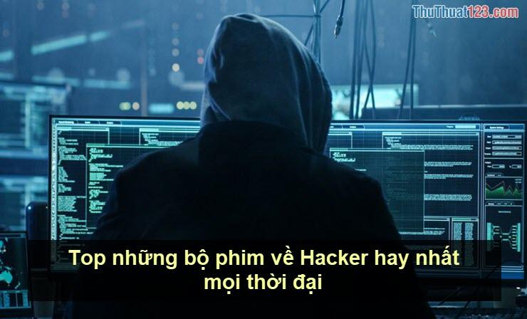 Top những bộ phim về Hacker hay nhất mọi thời đại