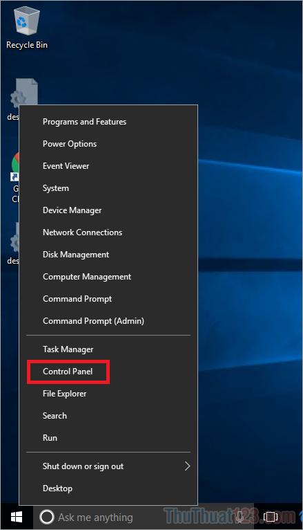 Click chuột phải vào MenuStart hoặc nhấn tổ hợp Windows + X trên bàn phím, sau đó chọn Control Panel