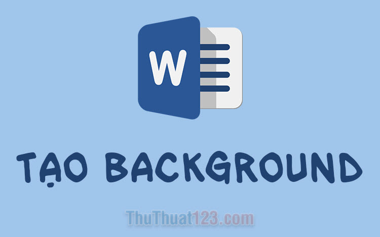 Cách tạo background trong Word 2016