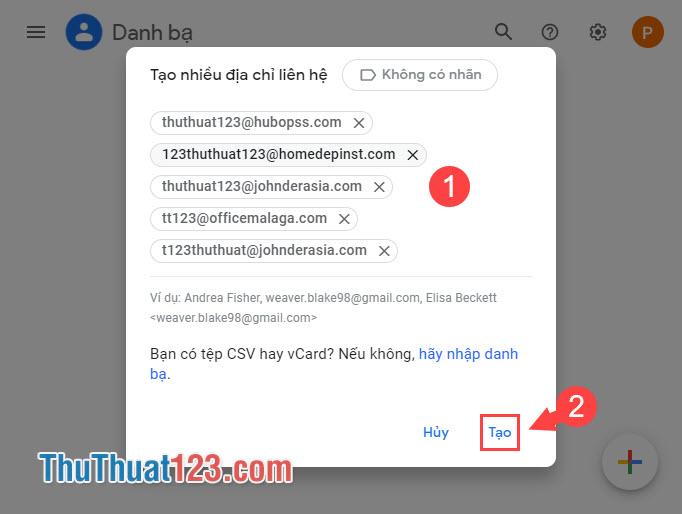 Bạn nhập danh sách các địa chỉ email cần gửi ở mục và click Tạo