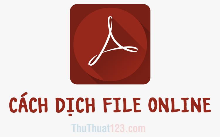 Cách dịch file PDF online