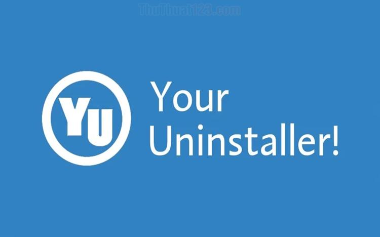 Cách sử dụng Your Uninstaller để gỡ phần mềm hoàn toàn khỏi máy tính