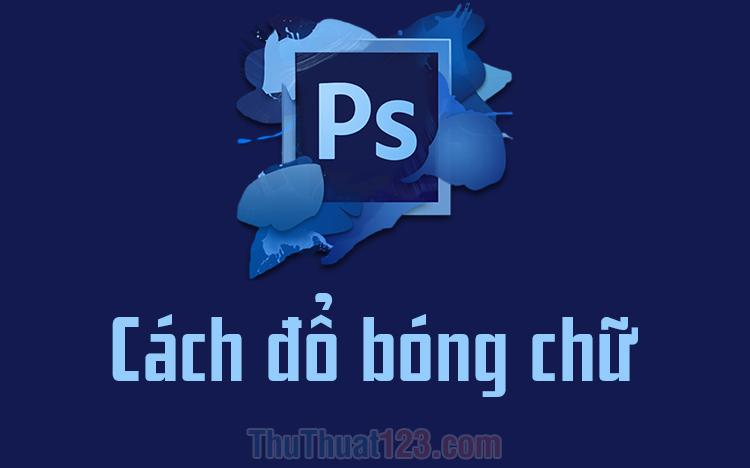 Tạo đổ bóng chữ trong Photoshop