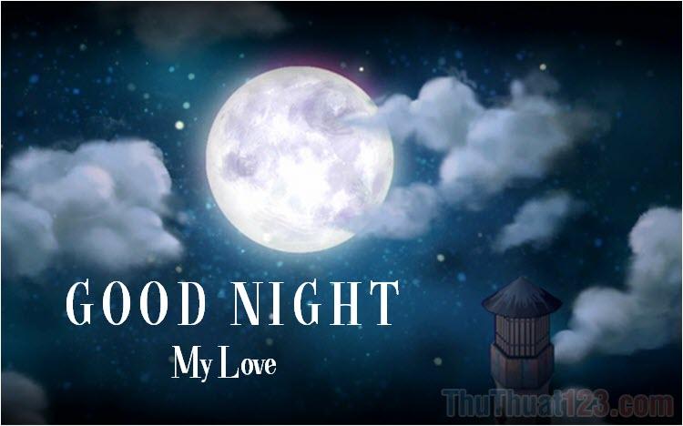 Những hình ảnh chúc người yêu ngủ ngon đẹp nhất