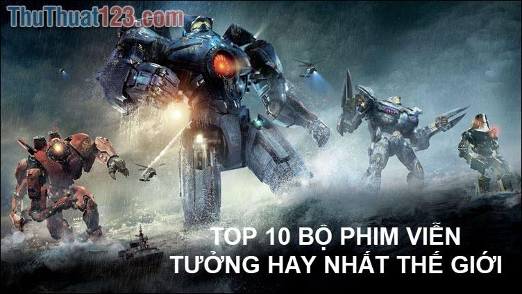 Top 10 bộ phim viễn tưởng hay nhất thế giới