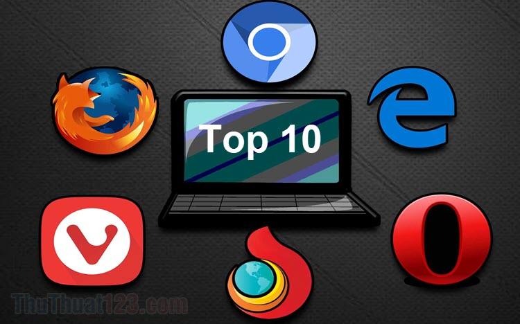 Top 10 trình duyệt web nhẹ nhất, ít tốn tài nguyên nhất cho máy tính của bạn