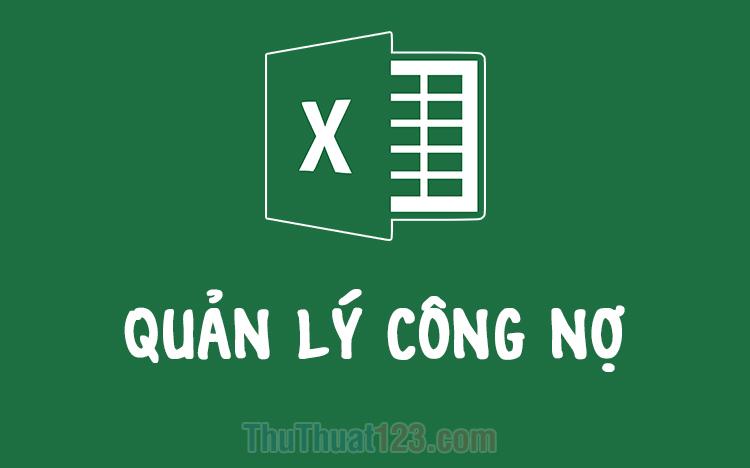 File quản lý công nợ bằng Excel miễn phí